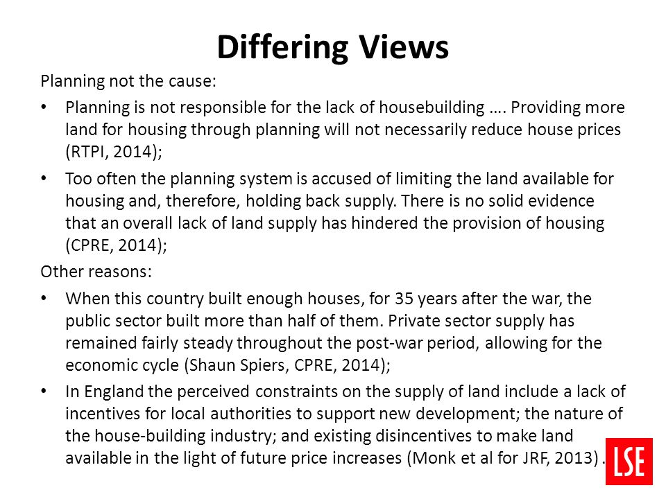 Differing Views Planning not the cause: Planning is not responsible for the lack of housebuilding ….