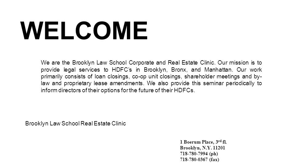 WELCOME Brooklyn Law School Real Estate Clinic 1 Boerum Place, 3 rd fl.