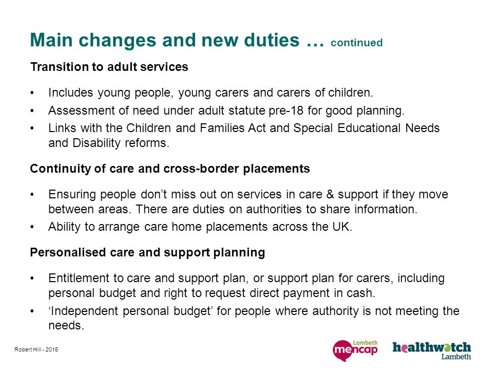 Transition to adult services Includes young people, young carers and carers of children. Assessment of need under adult statute pre-18 for good planni