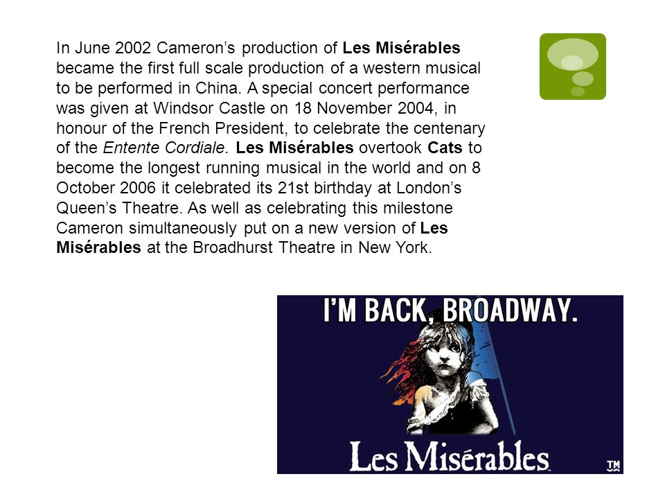 In June 2002 Cameron's production of Les Misérables became the first full scale production of a western musical to be performed in China.