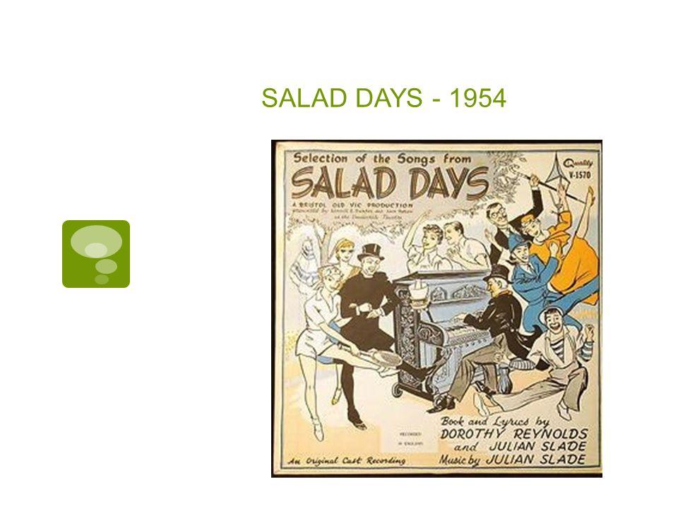 SALAD DAYS - 1954