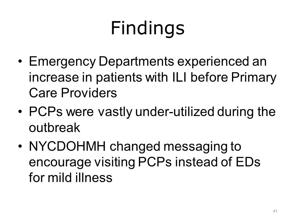 Findings Emergency Departments experienced an increase in patients with ILI before Primary Care Providers PCPs were vastly under-utilized during the o