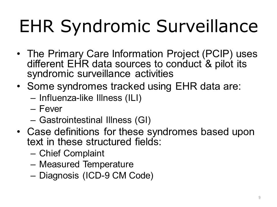 EHR Syndromic Surveillance The Primary Care Information Project (PCIP) uses different EHR data sources to conduct & pilot its syndromic surveillance a