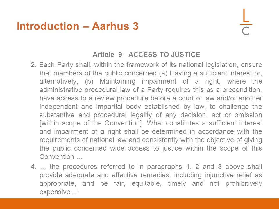 Introduction – Aarhus 3 Article 9 - ACCESS TO JUSTICE 2.