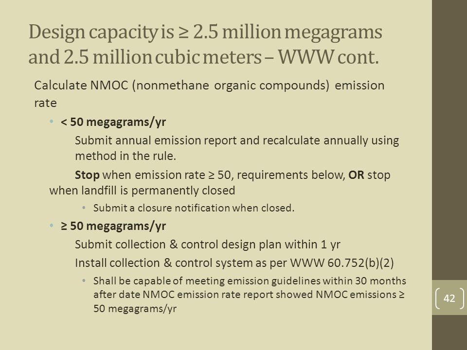 Design capacity is ≥ 2.5 million megagrams and 2.5 million cubic meters – WWW cont.