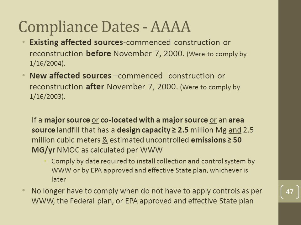 Compliance Dates - AAAA Existing affected sources-commenced construction or reconstruction before November 7, 2000.