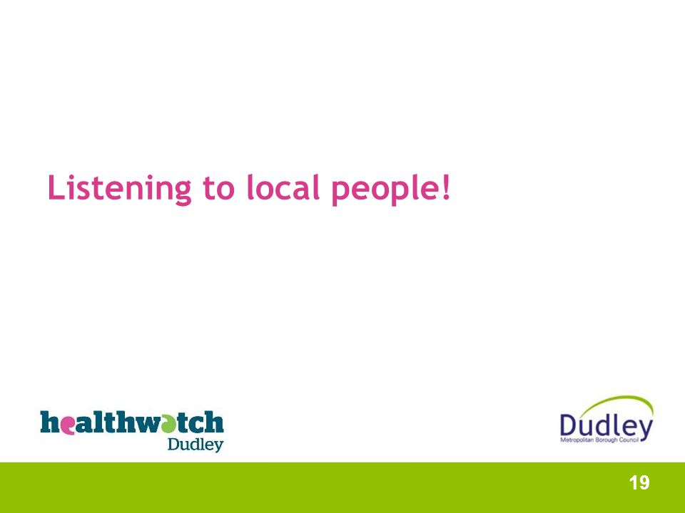 Listening to local people! 19