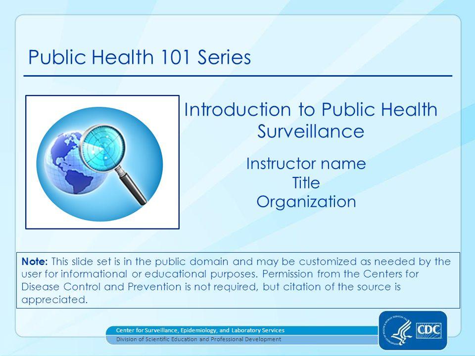 Course Topics 2 Introduction to Public Health Surveillance 1.