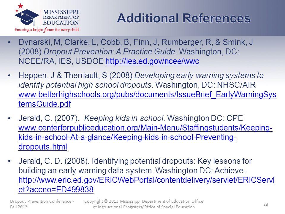 Dynarski, M, Clarke, L, Cobb, B, Finn, J, Rumberger, R, & Smink, J (2008) Dropout Prevention: A Practice Guide.