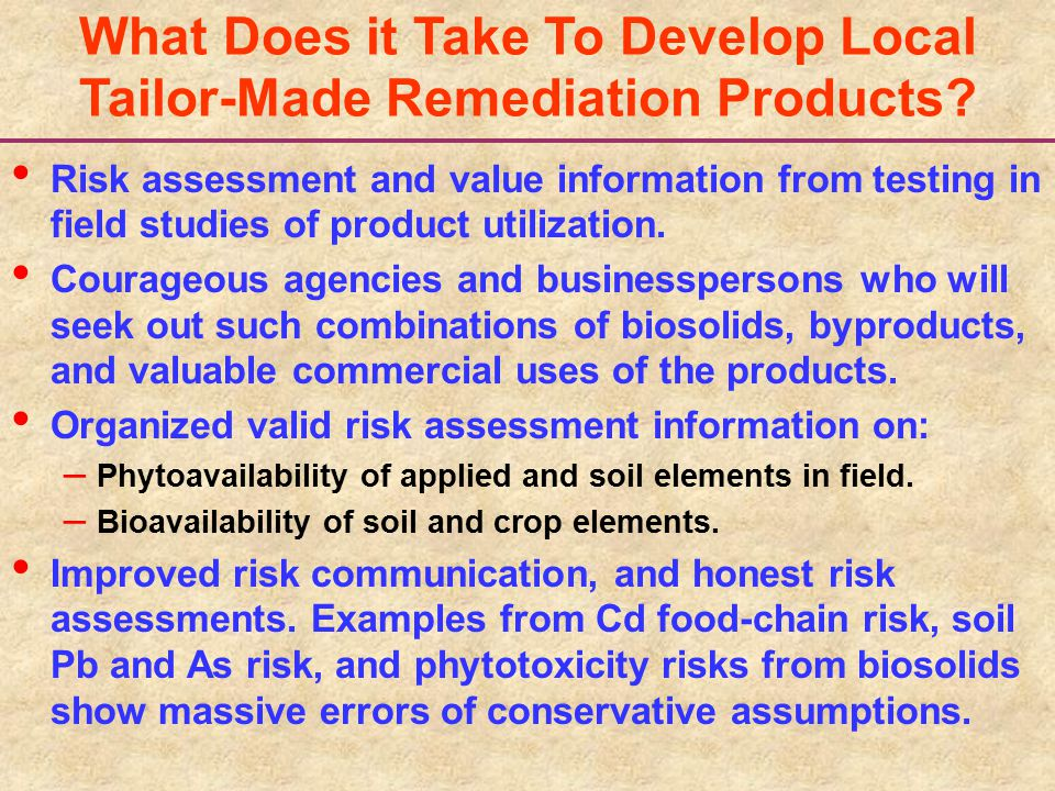 What Does it Take To Develop Local Tailor-Made Remediation Products? Risk assessment and value information from testing in field studies of product ut