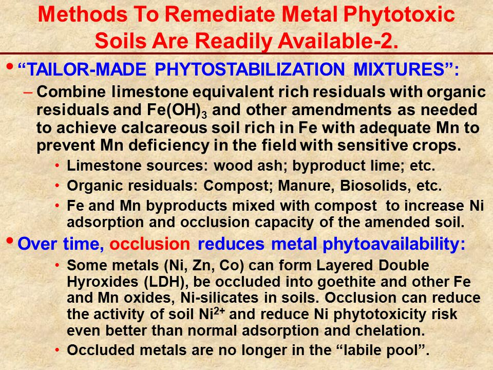 "Methods To Remediate Metal Phytotoxic Soils Are Readily Available-2. ""TAILOR-MADE PHYTOSTABILIZATION MIXTURES"": –Combine limestone equivalent rich res"