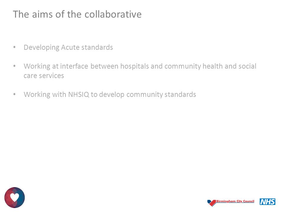 The aims of the collaborative Developing Acute standards Working at interface between hospitals and community health and social care services Working