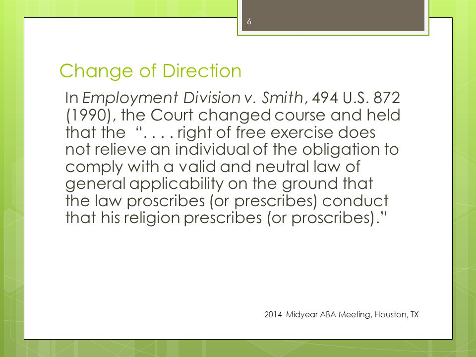 Change of Direction In Employment Division v. Smith, 494 U.S.