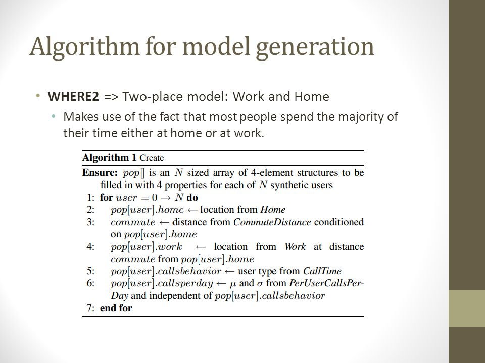 Algorithm for model generation WHERE2 => Two-place model: Work and Home Makes use of the fact that most people spend the majority of their time either