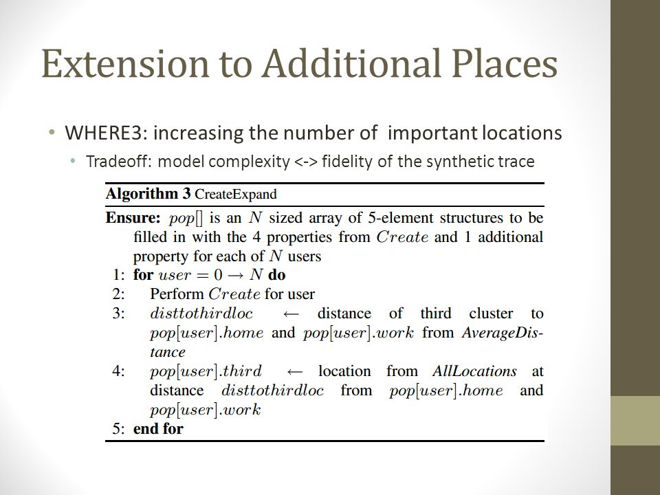Extension to Additional Places WHERE3: increasing the number of important locations Tradeoff: model complexity fidelity of the synthetic trace