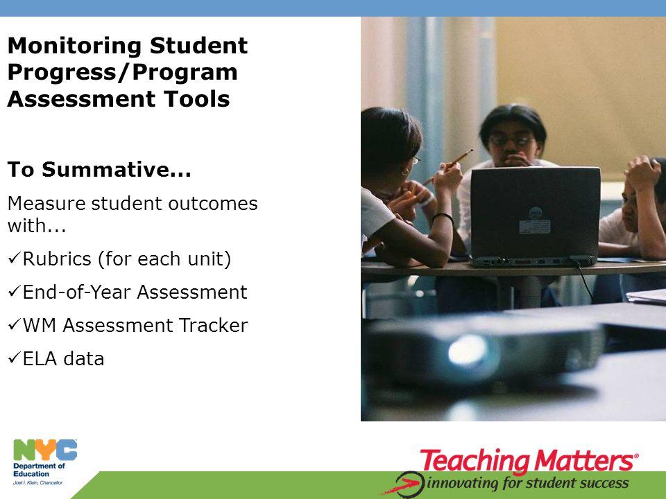 Monitoring Student Progress/Program Assessment Tools To Summative...