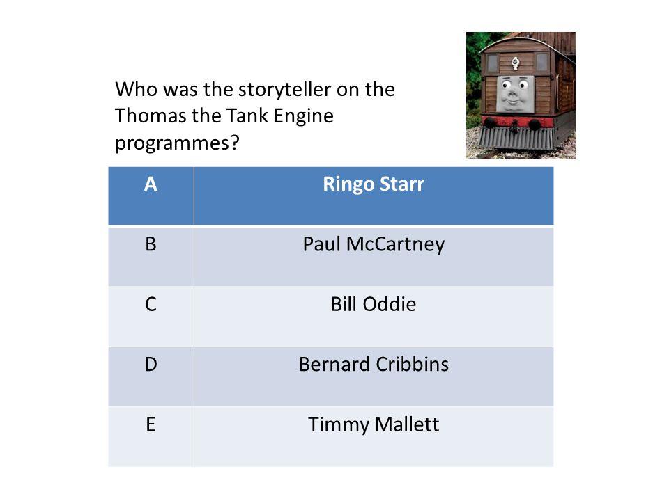 ARingo Starr BPaul McCartney CBill Oddie DBernard Cribbins ETimmy Mallett Who was the storyteller on the Thomas the Tank Engine programmes