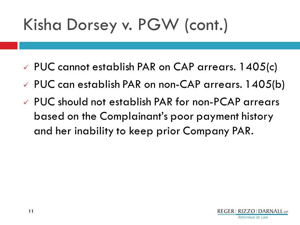 Kisha Dorsey v. PGW (cont.) PUC cannot establish PAR on CAP arrears.