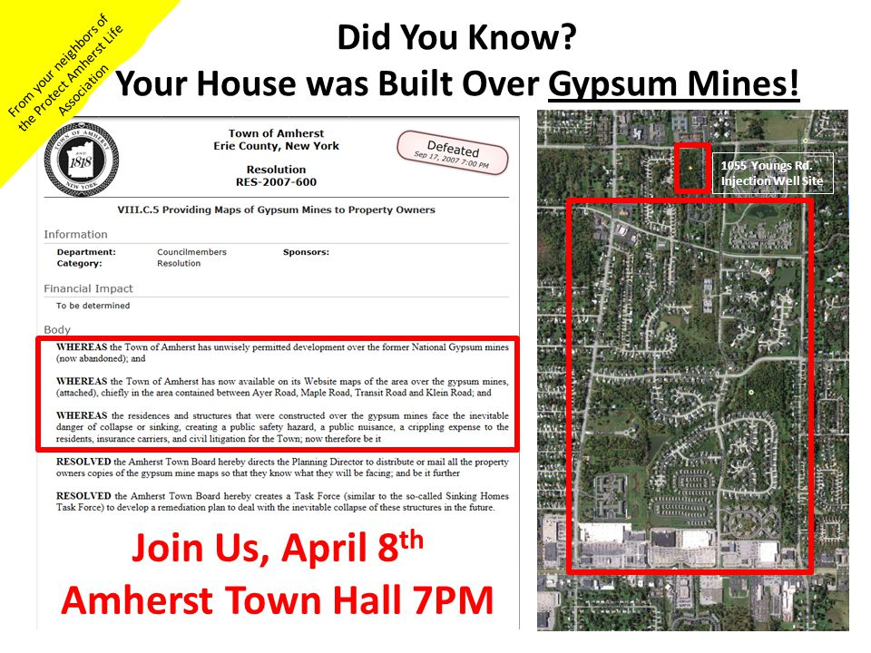 Did You Know? Your House was Built Over Gypsum Mines! From your neighbors of the Protect Amherst Life Association Join Us, April 8 th Amherst Town Hal