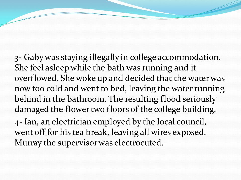 3- Gaby was staying illegally in college accommodation.