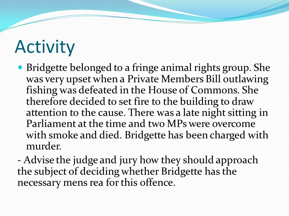 Activity Bridgette belonged to a fringe animal rights group.