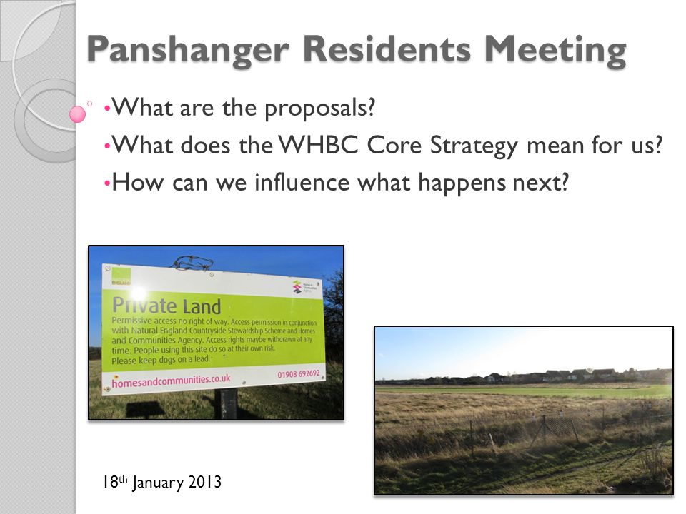 Panshanger Residents Meeting What are the proposals? What does the WHBC Core Strategy mean for us? How can we influence what happens next? 18 th Janua