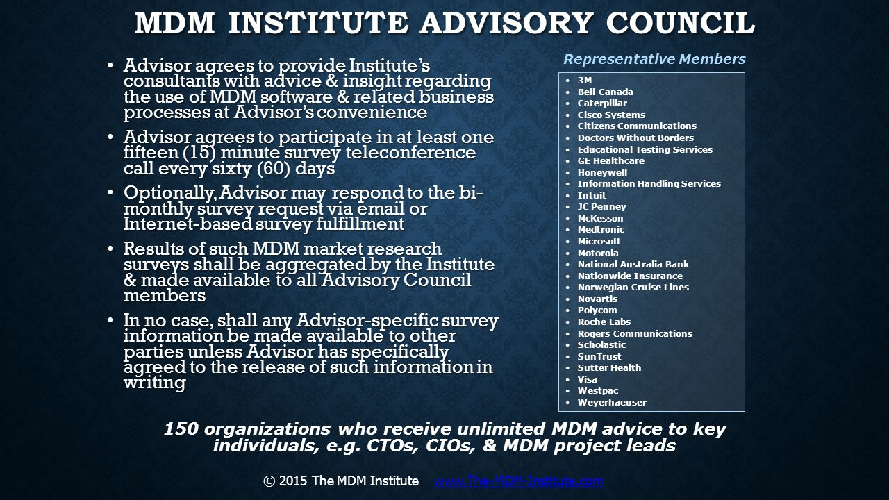 MDM INSTITUTE ADVISORY COUNCIL Advisor agrees to provide Institute's consultants with advice & insight regarding the use of MDM software & related bus