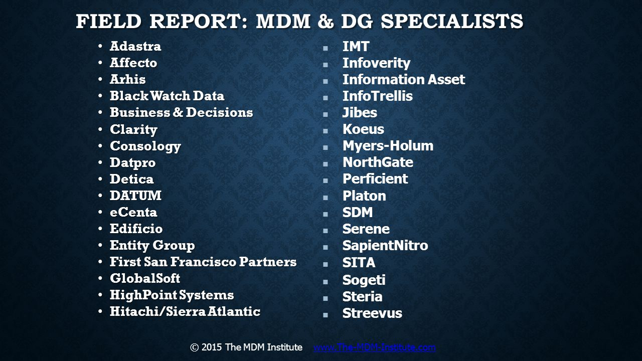FIELD REPORT: MDM & DG SPECIALISTS Adastra Adastra Affecto Affecto Arhis Arhis Black Watch Data Black Watch Data Business & Decisions Business & Decis