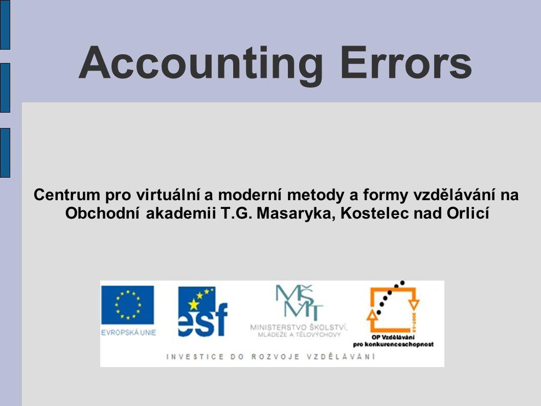 Accounting Errors Centrum pro virtuální a moderní metody a formy vzdělávání na Obchodní akademii T.G.
