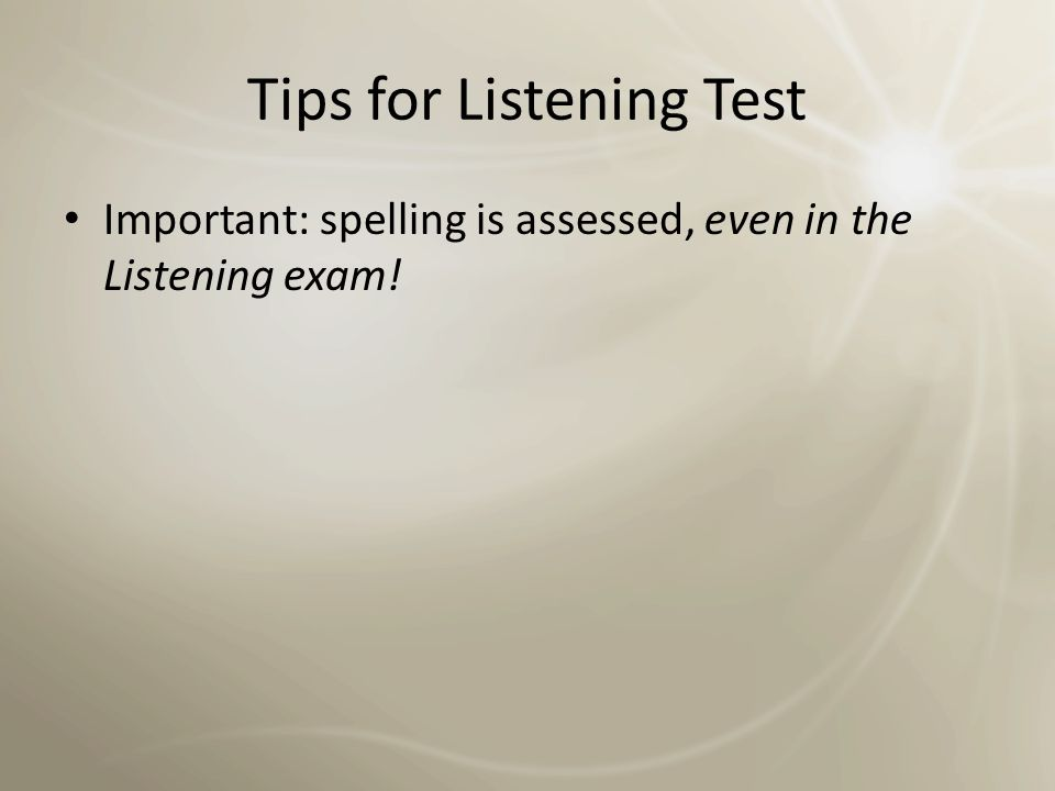 Listening overview SectionSkillsQuestion Types 3 Identifying main ideas Short-answer questions, multiple choice questions, matching 4 Following signpostsCompleting a flowchart Following a talkNote-completion