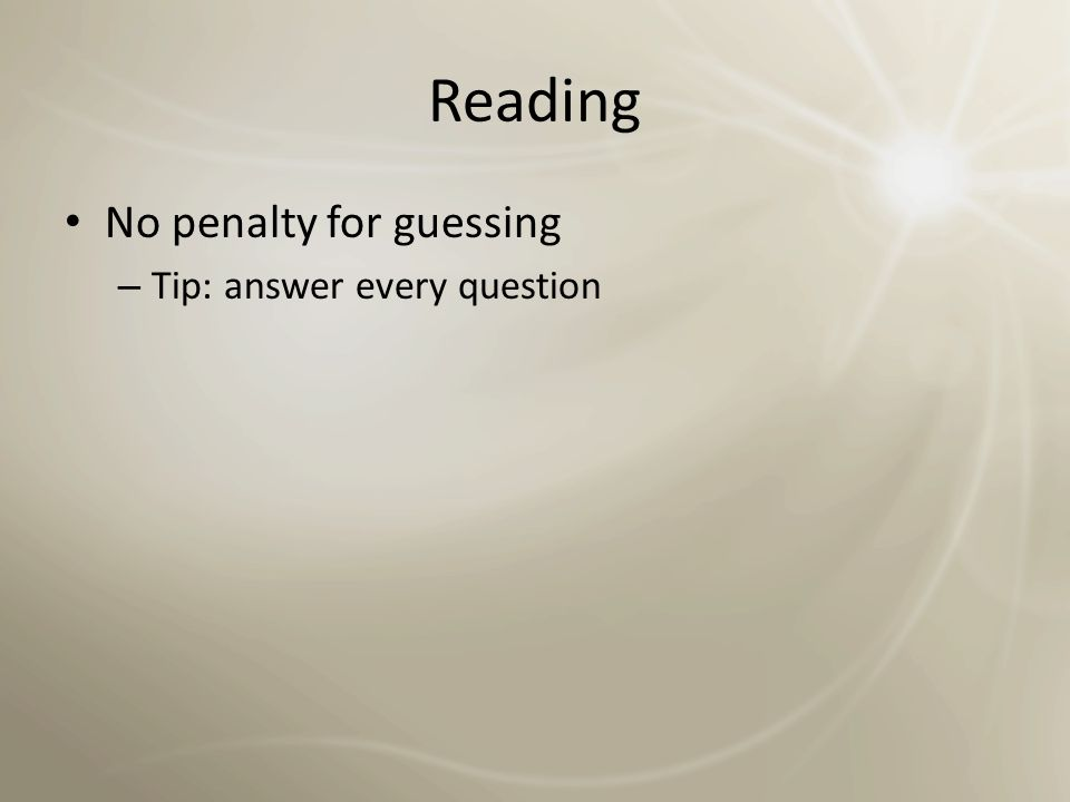 Reading A difficult question carries the same number of points as an easy question – Tip: answer the easy questions first