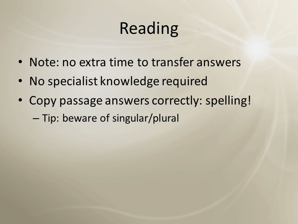 Reading No penalty for guessing – Tip: answer every question