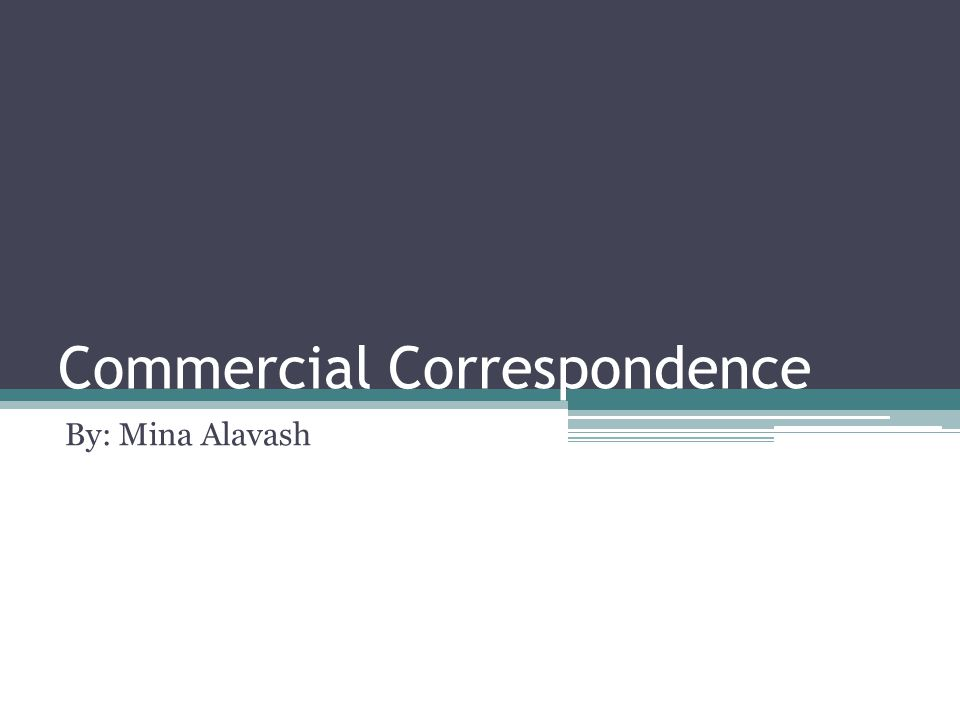 Commercial Correspondence By: Mina Alavash