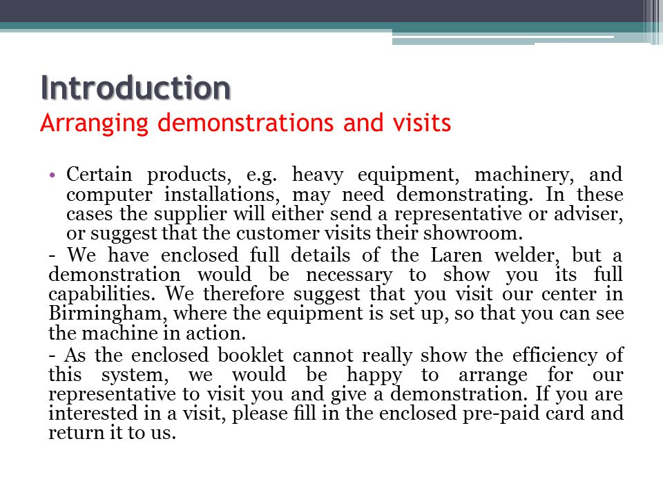Introduction Introduction Arranging demonstrations and visits Certain products, e.g. heavy equipment, machinery, and computer installations, may need