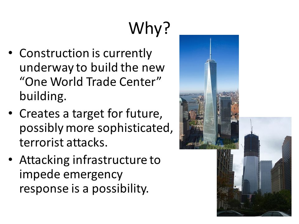 Why. Construction is currently underway to build the new One World Trade Center building.