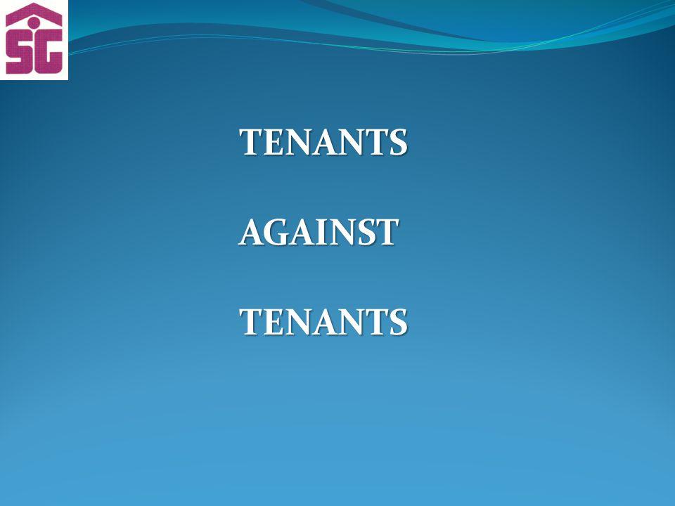 TENANTSAGAINST TENANTS