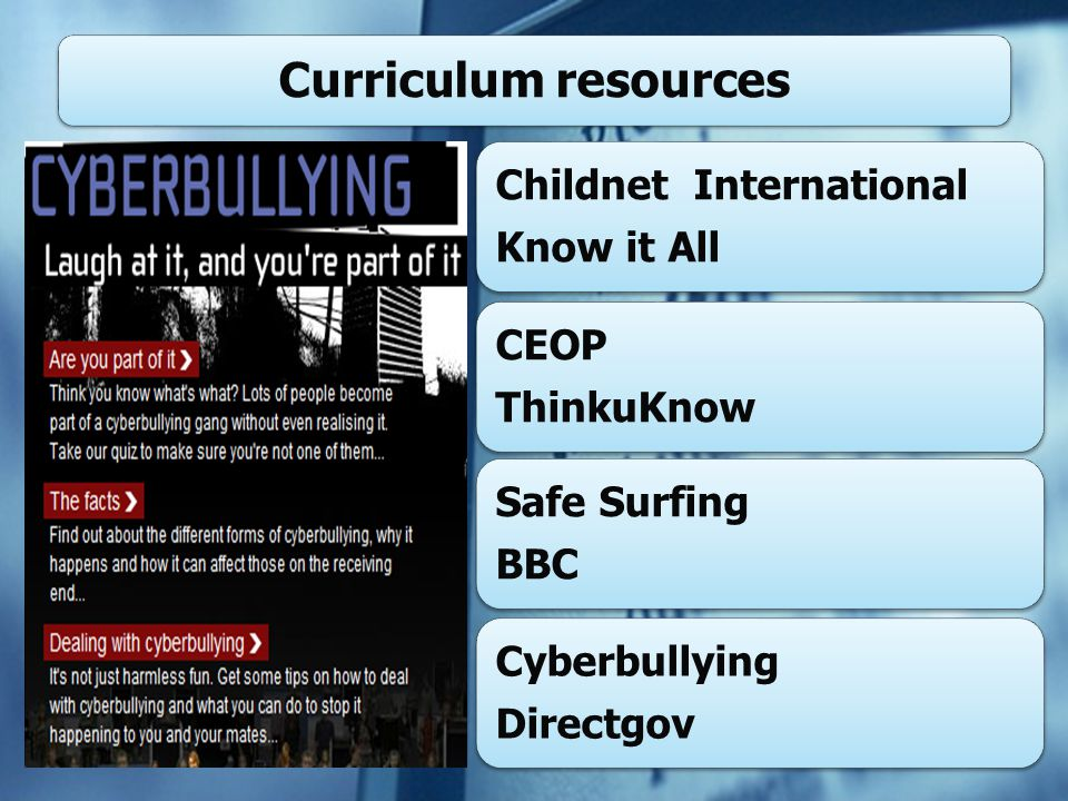 Childnet International Know it All CEOP ThinkuKnow Safe Surfing BBC Cyberbullying Directgov Curriculum resources