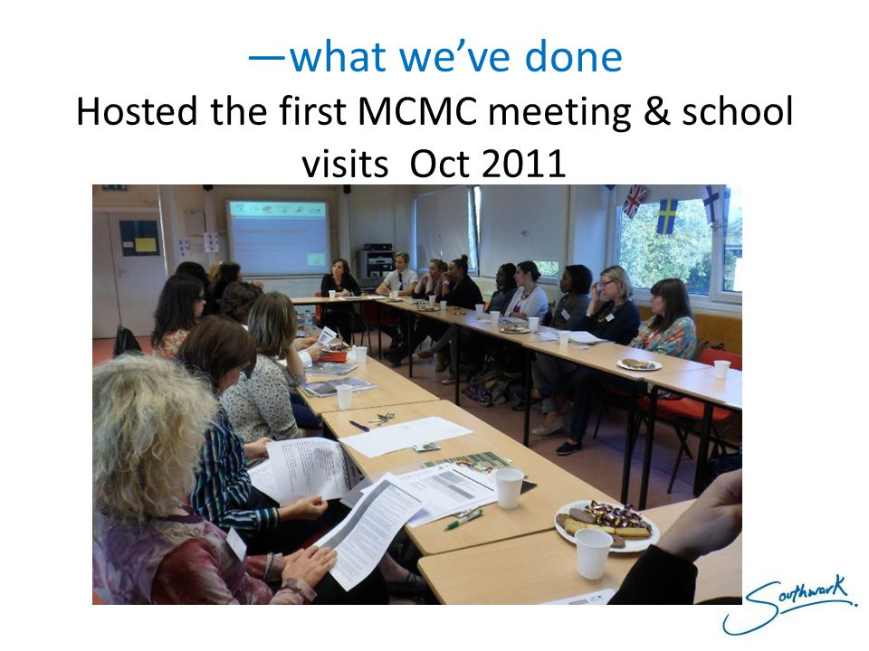 —what we've done Hosted the first MCMC meeting & school visits Oct 2011