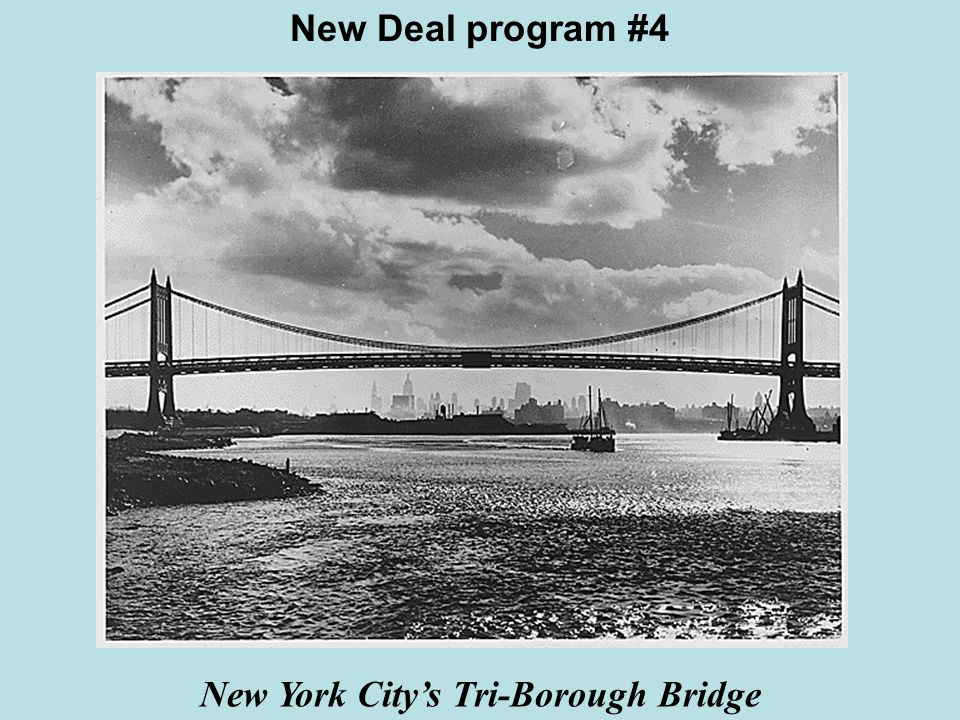 New Deal program #4 New York City's Tri-Borough Bridge