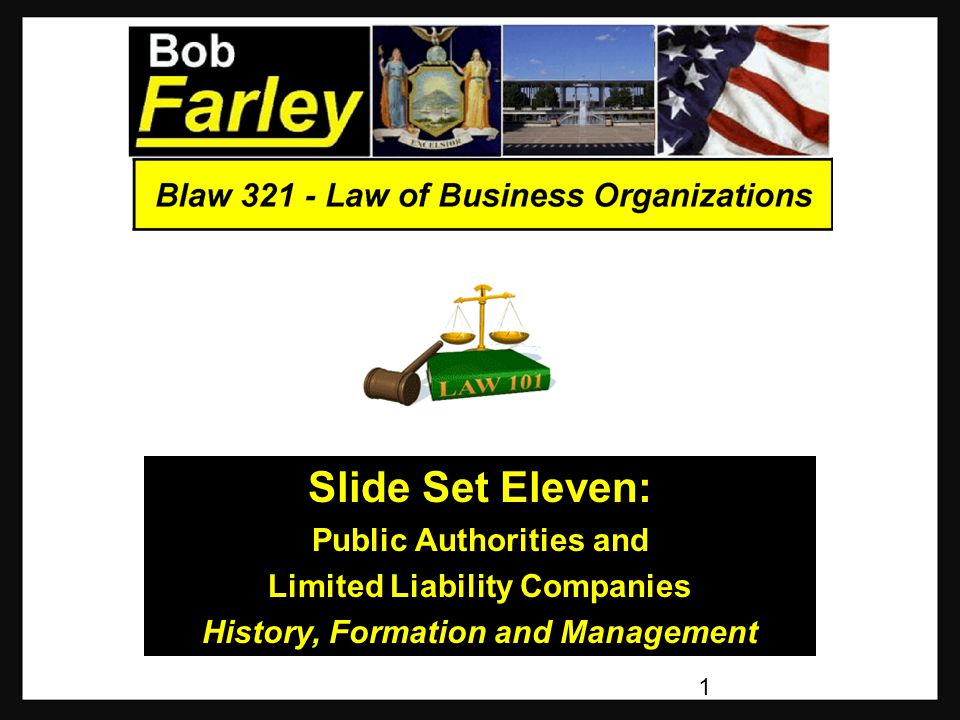 Limited Liability Company General Issues General Issues  Forming a Limited Liability Company Selecting the business name: Must include the words Limited Liability Company , L.L.C. , or LLC Must be distinguishable from all other business names on file with the NY Dept of State Must not-include certain words or phrases which are prohibited by State law To use words from a particular group of additional words, consent is needed from other state agencies 12