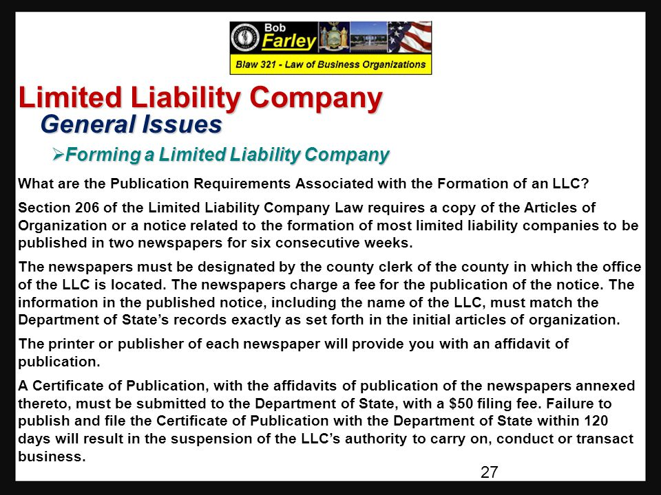 Limited Liability Company General Issues General Issues  Forming a Limited Liability Company What are the Publication Requirements Associated with the Formation of an LLC.