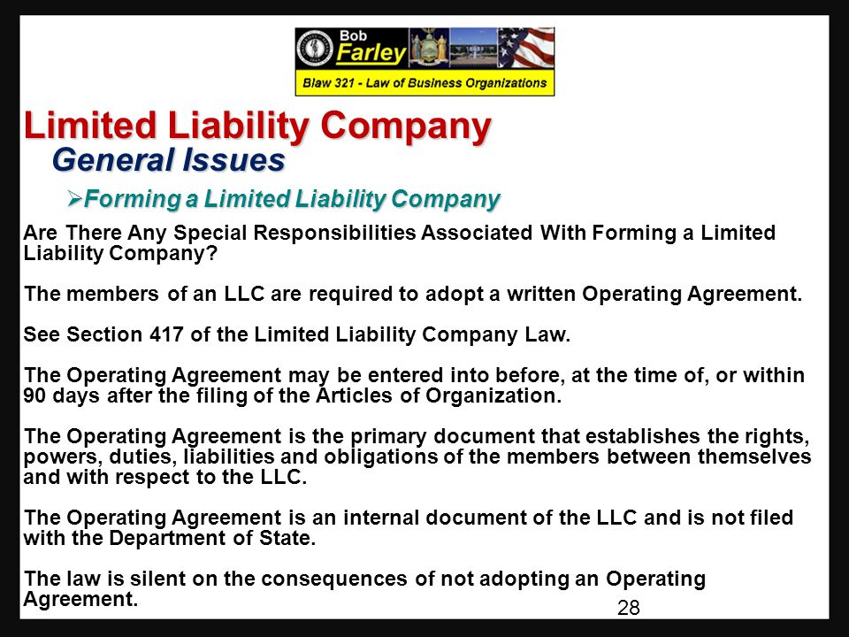 Limited Liability Company General Issues General Issues  Forming a Limited Liability Company Are There Any Special Responsibilities Associated With Forming a Limited Liability Company.
