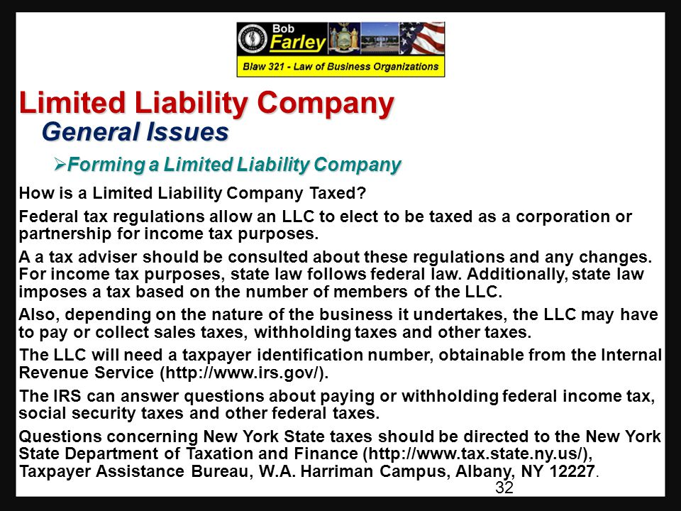Limited Liability Company General Issues General Issues  Forming a Limited Liability Company How is a Limited Liability Company Taxed.