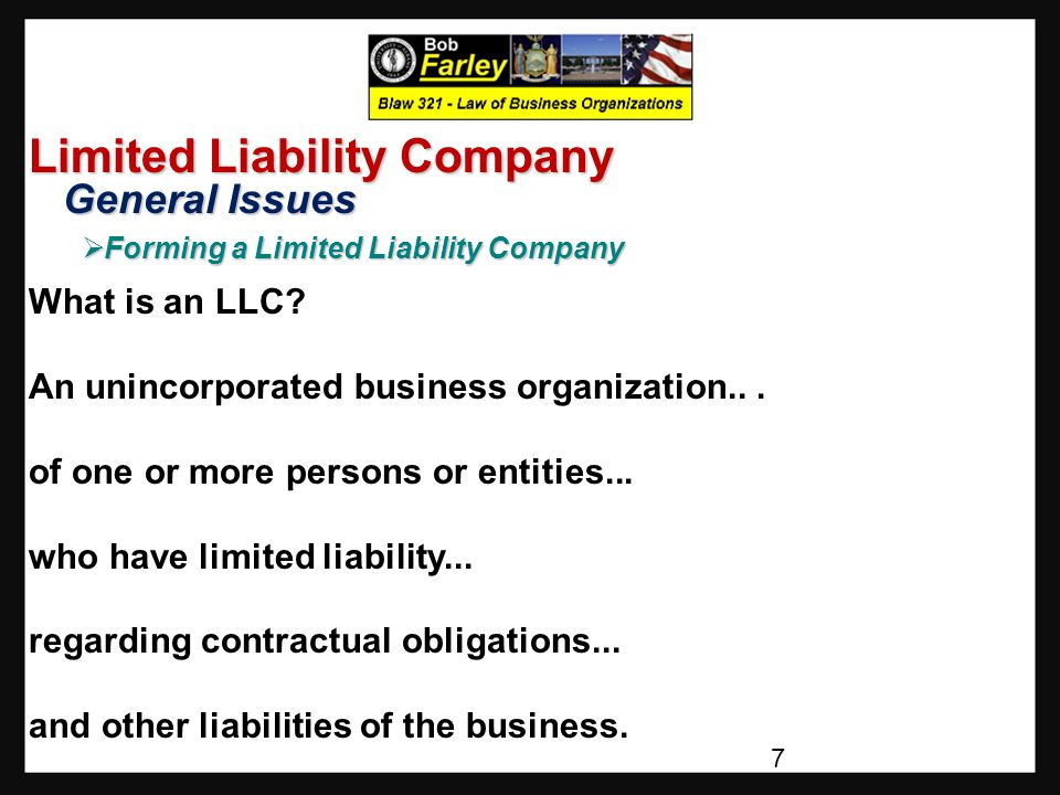 Limited Liability Company General Issues General Issues  Forming a Limited Liability Company Are There Any Special Responsibilities Associated With Forming a Limited Liability Company.