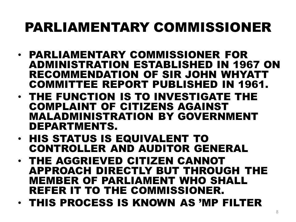 PARLIAMENTARY COMMISSIONER PARLIAMENTARY COMMISSIONER FOR ADMINISTRATION ESTABLISHED IN 1967 ON RECOMMENDATION OF SIR JOHN WHYATT COMMITTEE REPORT PUBLISHED IN 1961.