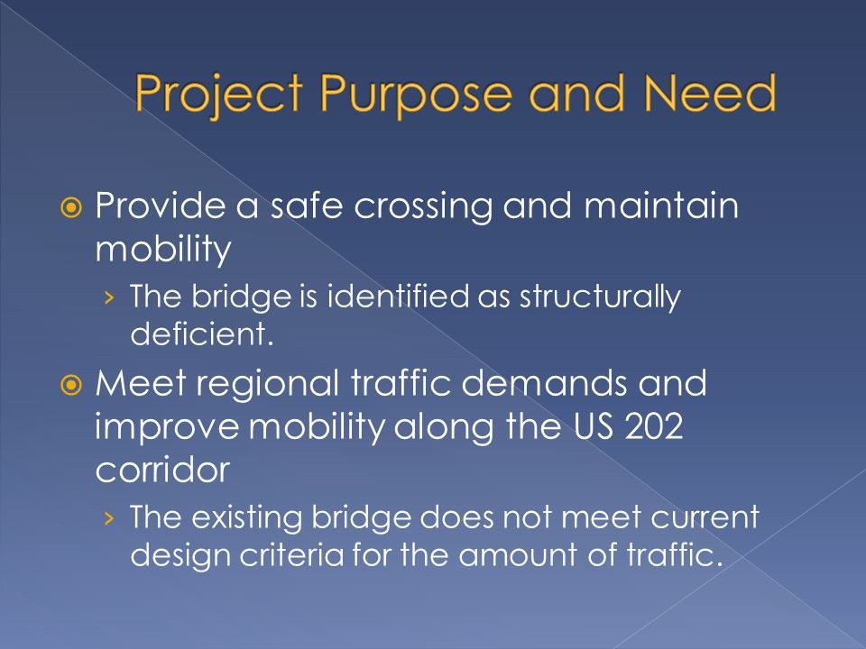  Provide a safe crossing and maintain mobility › The bridge is identified as structurally deficient.