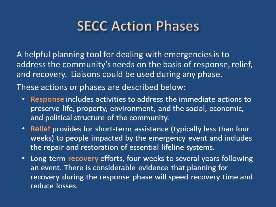 A helpful planning tool for dealing with emergencies is to address the community's needs on the basis of response, relief, and recovery.