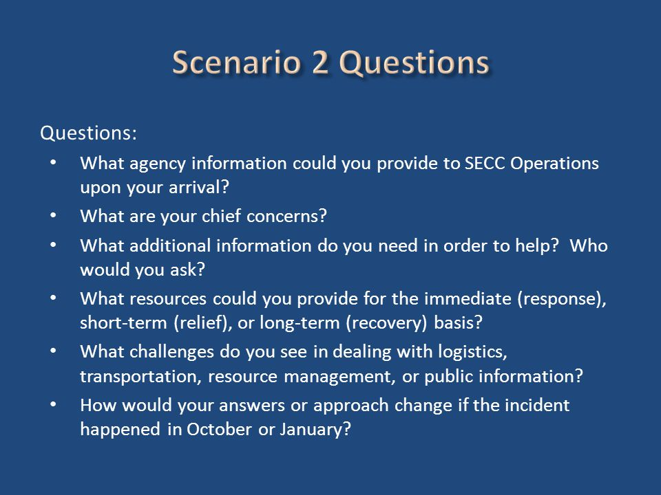 Questions: What agency information could you provide to SECC Operations upon your arrival.
