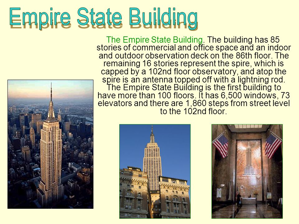 The Empire State Building. The building has 85 stories of commercial and office space and an indoor and outdoor observation deck on the 86th floor. Th