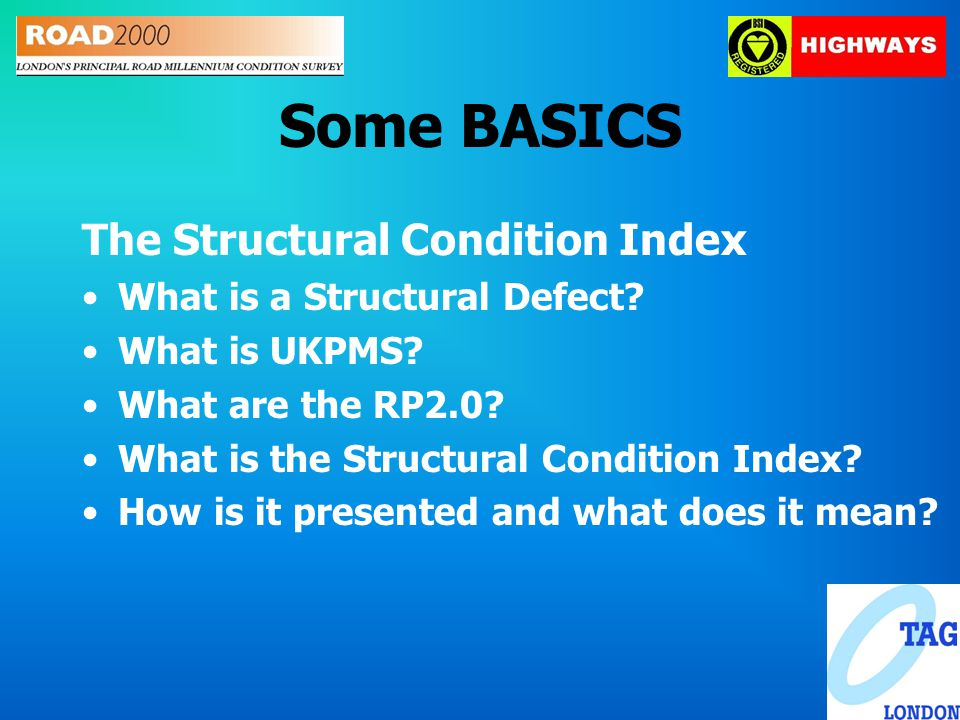Some BASICS The Structural Condition Index What is a Structural Defect.